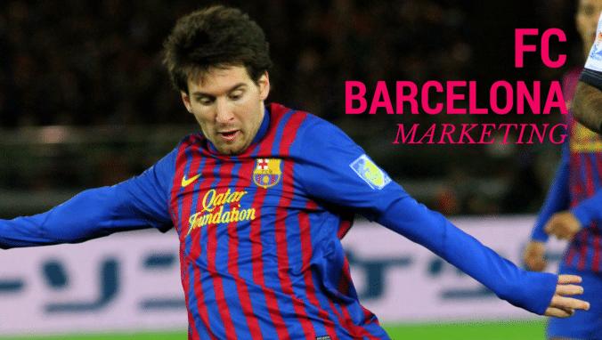 Las 4 claves del marketing del FC Barcelona